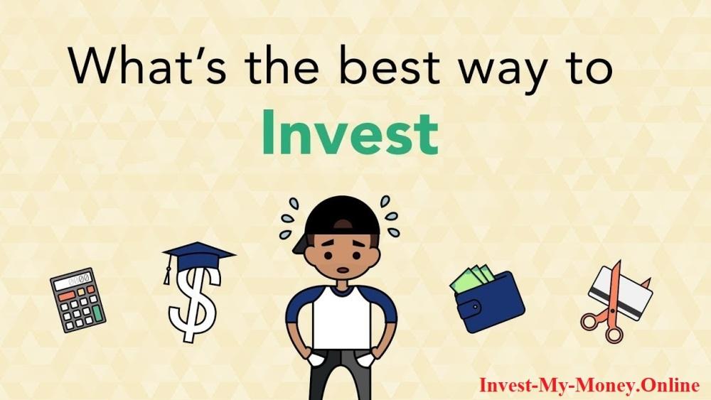 Best Ways To Invest My Money