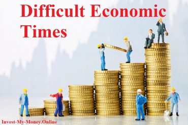 What To Do In Difficult Economic Times